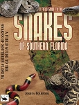 A Field Guide to the Snakes of Southern Florida
