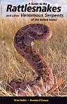 A Guide to Rattlesnakes and Other Venomous Serpents of the US