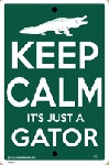Keep Calm It's Just A Gator Sign