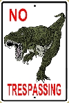 T-Rex (Dinosaur) No Trespassing Sign