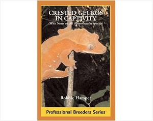 Crested Geckos in Captivity (Professional Breeders Series)